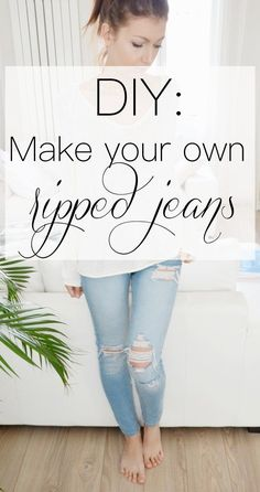 HOW TO MAKE YOUR OWN RIPPED JEANS - Glitters & Roses I have a not-so-secret obsession with ripped jeans. I just love the way it gives character to any outfit, it's like they never go out of style ! Learning how to make your own ripped jeans is honestly a game changer; this DIY is super simple, and will allow you to make your ripped jeans exactly the way you want them.