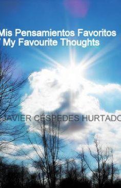 Mis Pensamientos Favoritos / My Favourite Thoughts - Acerca de la felicidad... - JavierCespedesHurtad