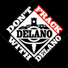 Delano rejected a proposed oil well that would have been in one of its riverside parks. It wasn't a fracking well, but the pun still couldn't be resisted.