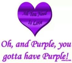 All you need is love... and purple