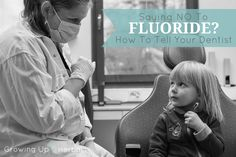 "Saying ""NO"" To Fluoride? How To Tell Your Dentist 
