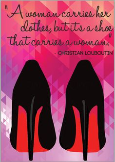 Print featuring a quote from Christian by CasuallyObsessedAus #shoes #stiletto #glitter #christianlouboutin #highheels #heels #admiration #today #beautiful #love #happiness #paper #vintage #custom #bespoke #design #interiordesign #onlineshopping #present #floral #casuallyobsessed #fashion #idie #todiefor #amazing #bling #shopping #style #designer #design #dorm #bedroom #pretty
