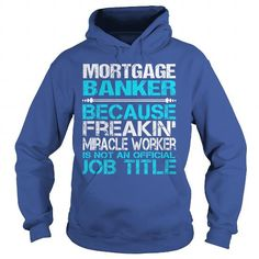 Cool and Awesome  MORTGAGE BANKER-FA Shirt Hoodie