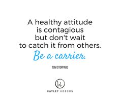 Are you a carrier of happiness and a healthy attitude?   Instead of spewing hate, negativity, and all that's out there in the world today, let your healthy attitude be contagious!  Share a smile, a kind word, and bring others into your positive and healthy atmosphere. It all starts by inviting people into your life.  XO Hayley www.hayleyhobson.com