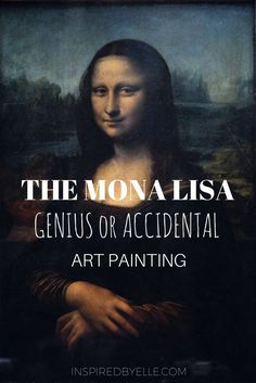 The Mona Lisa art painting has been the source of intrigue, interest and even robbery for over 500 years. Elle Smith discusses whether this oil painting was genius, or perhaps an accidental artwork? #art #painting #mystery #artist