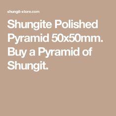 Shungite Polished Pyramid 50x50mm. Buy a Pyramid of Shungit.