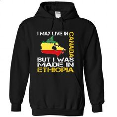 I May Live in Canada But I Was Made in Ethiopia - #couple shirt #animal hoodie. GET YOURS => https://www.sunfrog.com/States/I-May-Live-in-Canada-But-I-Was-Made-in-Ethiopia-ipehmbsdqj-Black-Hoodie.html?68278