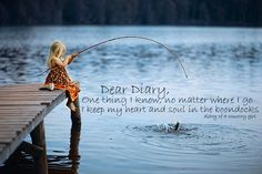 One thing I know, no matter where I go, I keep my heart and soul down in the boondocks! Diary of a country girl