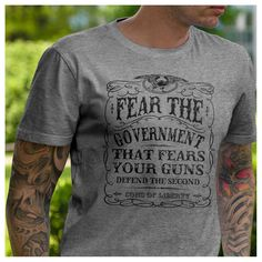 Fear the government, that fears your guns. T-Shirt.  #2Nda #3Percent…