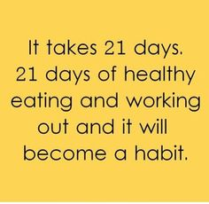 Do you plan to eat healthier, exercise, and lose weight in 2015? It takes just 21 days to form a new habit.