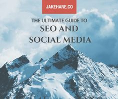 Still don't understand SEO? Are you social media efforts flat? Check out this Ultimate Guide to really understand how your work can be optimized like the pros. - JakeHare.Co