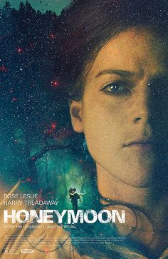 The final poster for HONEYMOON starring GAME OF THRONES Rose Leslie and PENNY DREADFUl's HARRY TREADAWAY