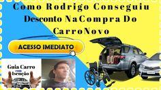 Carros Com Desconto Para Deficientes - Guia Carro Com Isenção - Depoimen...