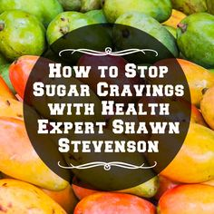 How to Stop Sugar Cravings with Health Expert Shawn Stevenson #PodCast