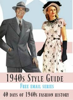 1940s Style Guide: 40 days of 1940s fashion free email series. Women's and men's 1940s fashion history by the Vintage Dancer
