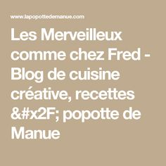 Les Merveilleux comme chez Fred - Blog de cuisine créative, recettes / popotte de Manue
