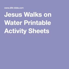 Jesus Walks on Water Printable  Activity Sheets