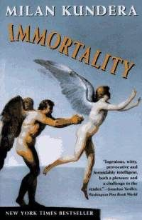Immortality by Milan Kundera. - top book