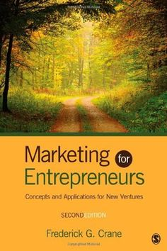 Marketing for Entrepreneurs: Concepts and Applications for New Ventures by Frederick G. Crane. Save 11 Off!. $48.72. Publisher: SAGE Publications, Inc; Second Edition edition (September 12, 2012). Edition - Second Edition. Publication: September 12, 2012