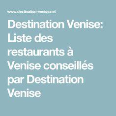 Destination Venise: Liste des restaurants à Venise conseillés par Destination Venise Destinations, Restaurants, Boarding Pass, Travel, Venice, London, Tourism, Italy, Places