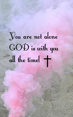 You are not alone God is with you all the time. Biblical Quotes, Religious Quotes, Faith Quotes, Spiritual Quotes, Bible Quotes, Godly Quotes, Christian Life, Christian Quotes, Bible Scriptures