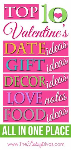 Top 10 valentines date, gift, decor, love notes and food ideas all in one place