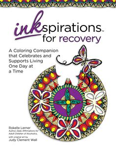 Inkspirations For Recovery Coloring Book Inkspirationscoloring Connect To Your Creative Side Watch Each Page Come Alive As A Vibrant Reminder Of