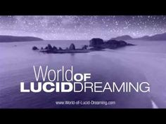How to Have Lucid Dreams (World of Lucid Dreaming)