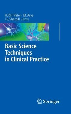Basic Science Techniques in Clinical Practice by Hitendra R.H. Patel. $32.19. 165 pages. Publisher: Springer; 1st Edition. edition (December 31, 2006)