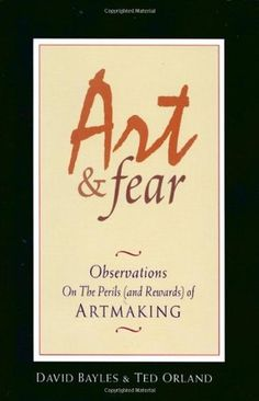 click image to read or download books Art and Fear: Observations on the Perils (and Rewards) of Artmaking