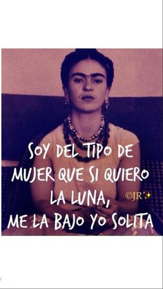 Proud Quotes, Crazy Quotes, Spanish Inspirational Quotes, Spanish Quotes, Bible Quotes, Me Quotes, Frida Quotes, Frida And Diego, Positive Inspiration