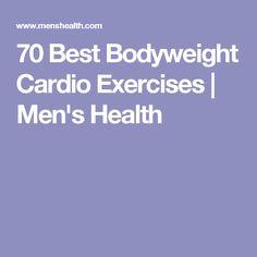 70 Best Bodyweight Cardio Exercises   Men's Health