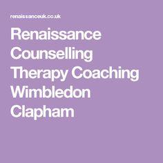Renaissance Counselling Therapy Coaching Wimbledon Clapham