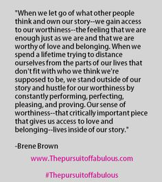 Beautiful and inspirational quote by Brene Brown. #worthiness #selflove