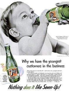 "Seven-Up is ""so pure, so wholesome, you can give it to babies and feel good about it.""      Oops!"