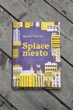 Slovak book covers: Martin Vopenka Spiace Mesto (SLEEPING CITY) :: print, book, lettering by studio limb   graphic design & illustration