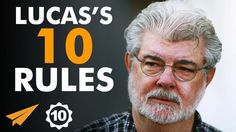 George Lucas's Top 10 Rules For Success