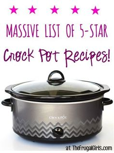Massive List of 5-Star Crock Pot Recipes! ~ at TheFrugalGirls.com ~ you'll find Dips, Drinks, Desserts, and loads of easy Dinner options!!  Go grab your Crock Pot and take a trip to tasty town!