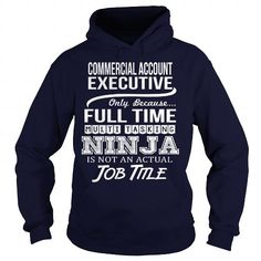 Awesome Tee For Commercial Account Executive T Shirts, Hoodies. Check price ==► https://www.sunfrog.com/LifeStyle/Awesome-Tee-For-Commercial-Account-Executive-96642184-Navy-Blue-Hoodie.html?41382 $36.99