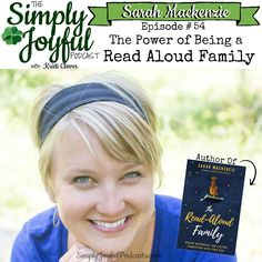The Simply Joyful Podcast with Kristi Clover Episode #054 Sarah Mackenzie: The Power of Being a Read Aloud Family -- Sarah has been creating revival of reading in homes all across the world, I was so excited to be able to chat with her. Sarah is a delightful guest and her new book is sure to be a treasure for all families! I hope this episode ends up being another one of your favorites!