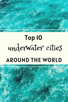 13 Mind-blowing Underwater Cities That Can Be Called Modern Atlantis Travel Articles, Travel Advice, Travel Guides, Travel Tips, Travel Destinations, Travel Reviews, Amazing Destinations, Asia Travel, Solo Travel