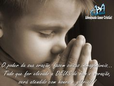 O poder da sua oração fazem coisas inimagináveis. Tudo que é elevado a Deus de bom e coração será atendido com honra e glória.