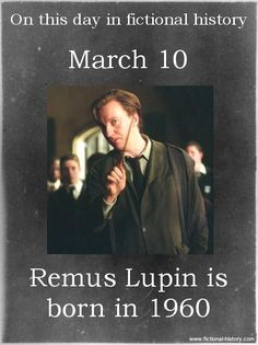 Name: Remus Lupin - Birthdate: March 10, 1960 - Sun Sign: Pisces, the Fish - Animal Sign: Metal Rat