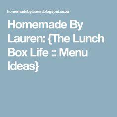 Homemade By Lauren: {The Lunch Box Life :: Menu Ideas}