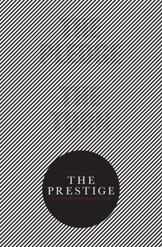 The Prestige by Mat Bond (Beatific Design), minimalist movie posters. Beautiful. Look at it from far away.