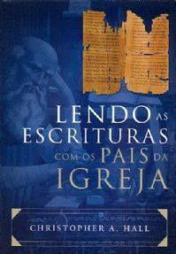 """JESUS CRISTO, A ÚNICA ESPERANÇA: Resenha do livro: """"Lendo as Escrituras com os Pais..."""