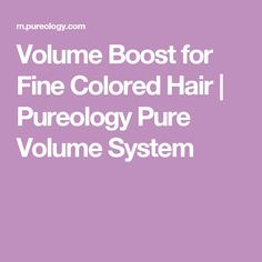 Volume Boost for Fine Colored Hair | Pureology Pure Volume System