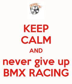 Never Give up! BMX racing