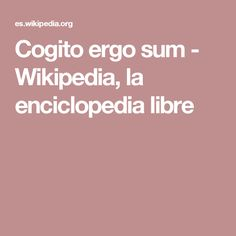 Cogito ergo sum - Wikipedia, la enciclopedia libre