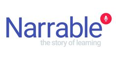 Narrable is a web app that allows students to upload photos and talk about  them. It's a fundamental process with huge benefits: increased retention  for students and authentic insights for teachers. Within 30 seconds of  hearing a student, you can tell if they are on track or not. You can't get  that kind of quick insight through writing or other assessments. Only  Narrable provides this type of interaction that models relational  conversations between teachers and students.